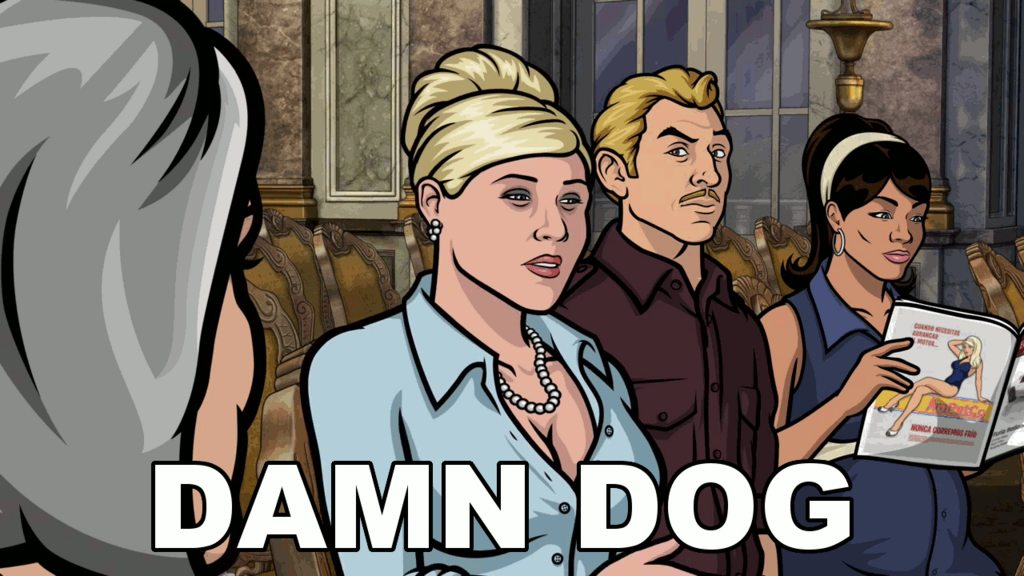Meme from the TV show Archer